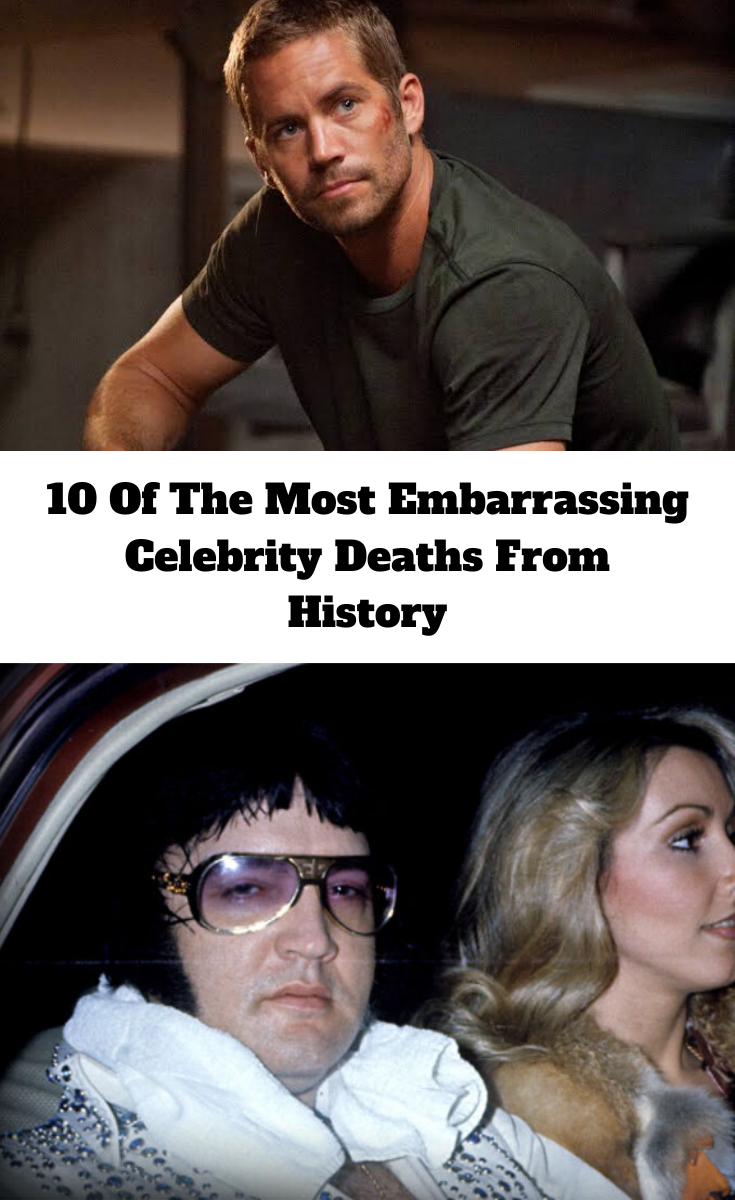 10 Of The Most Embarrassing Celebrity Deaths From History 10
