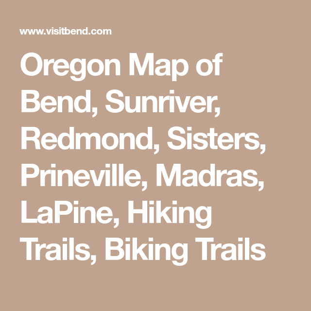Central Oregon Area Maps Bend Oregon Maps With Images Oregon Map Oregon Sisters Oregon