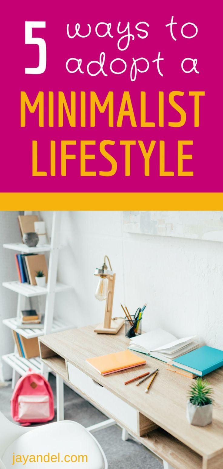 5 Easy Ways to Adopt a Minimalist Lifestyle Minimalist