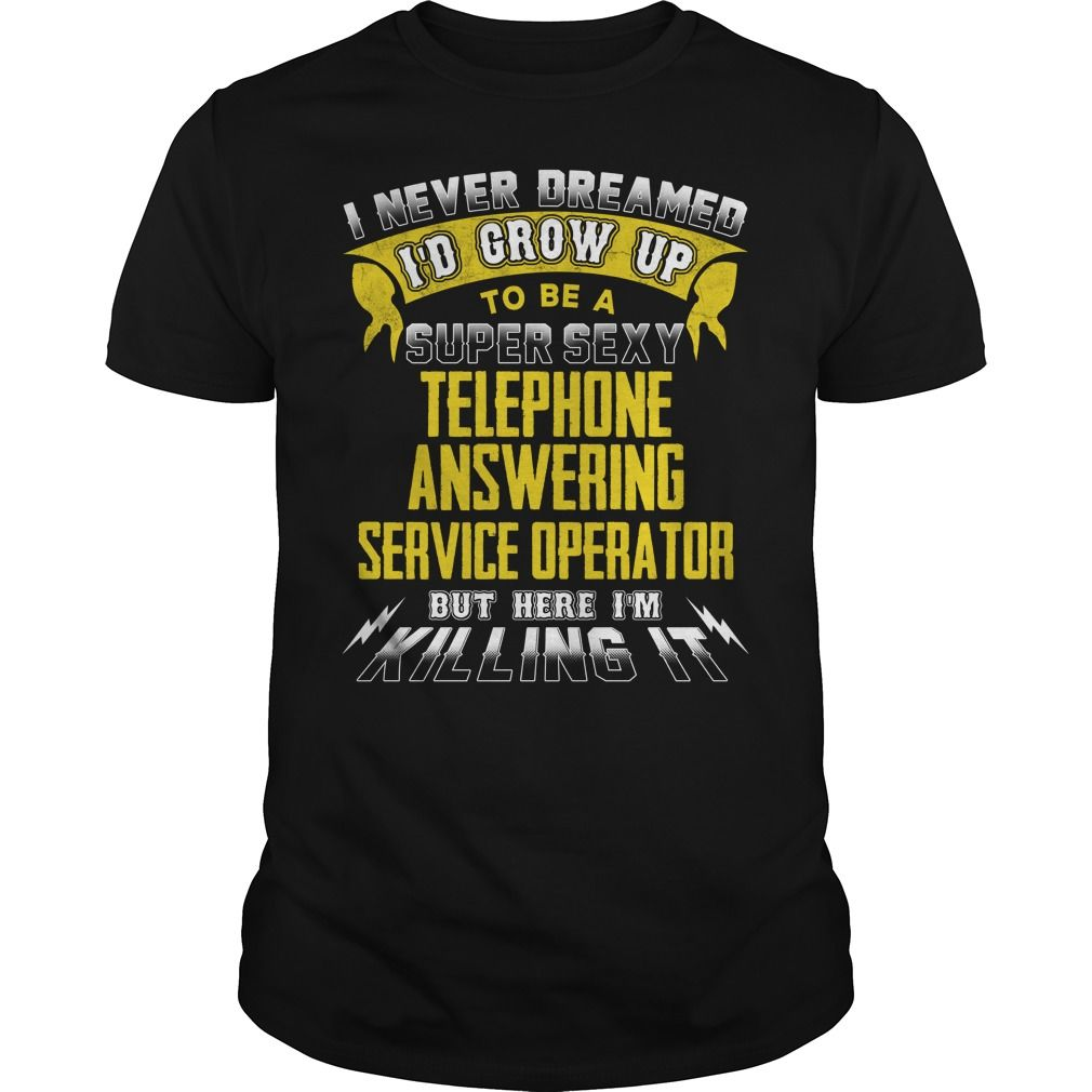 (Top Tshirt Discount) TELEPHONE ANSWERING SERVICE OPERATOR Sexy 1 P4 [Tshirt Best Selling] Hoodies, Tee Shirts