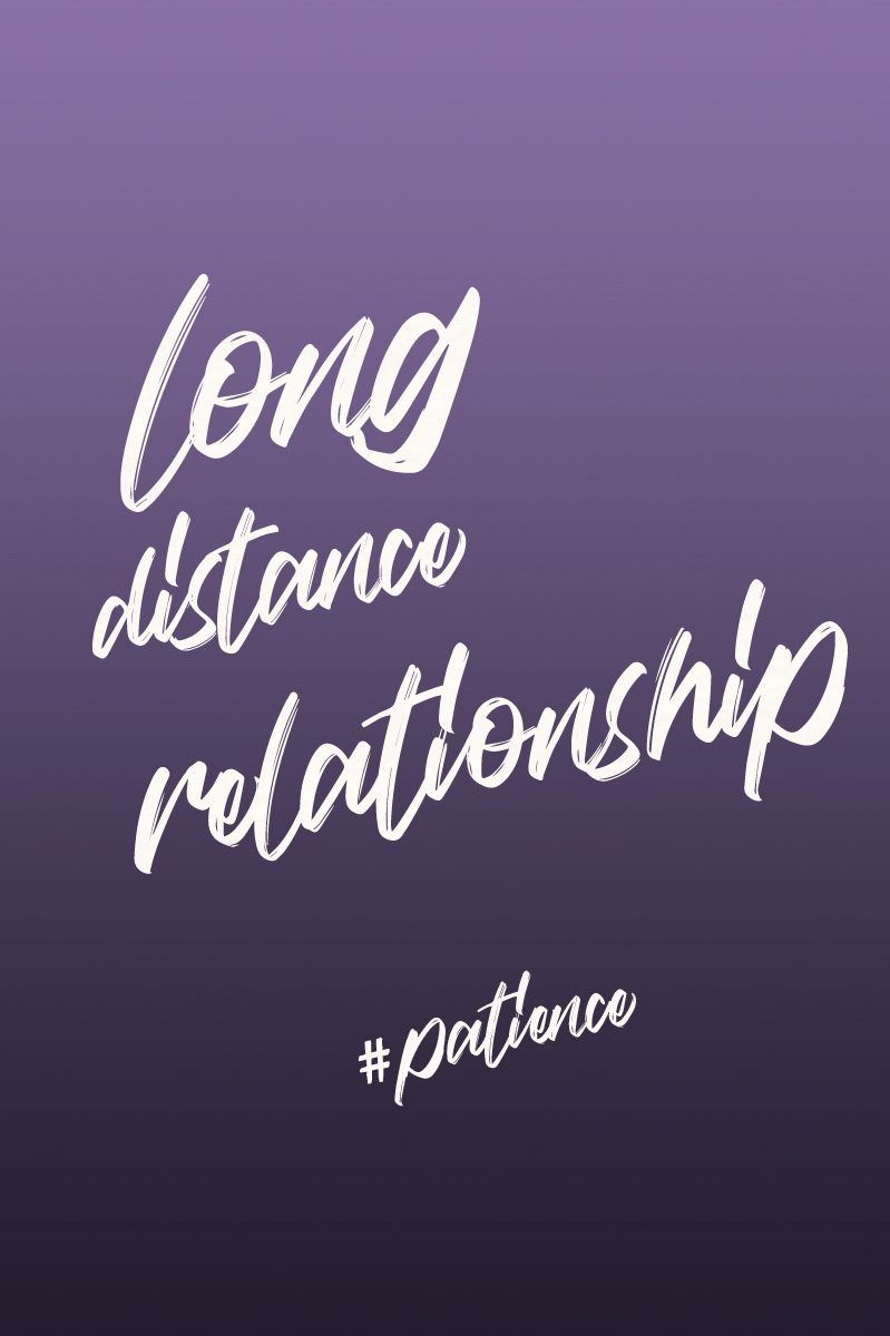 Long Distance Relationship Patience Quotes That I Love