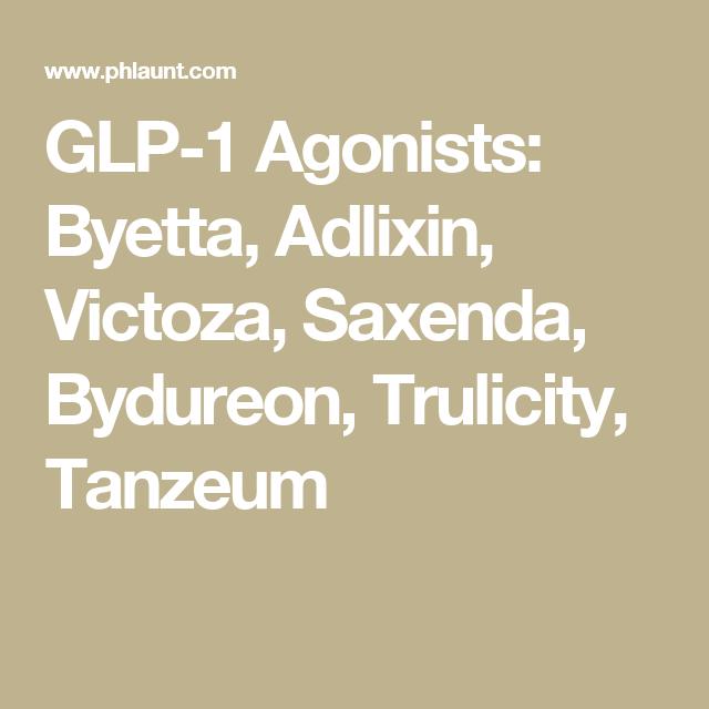 Glp 1 Agonists Byetta Adlixin Victoza Saxenda Bydureon
