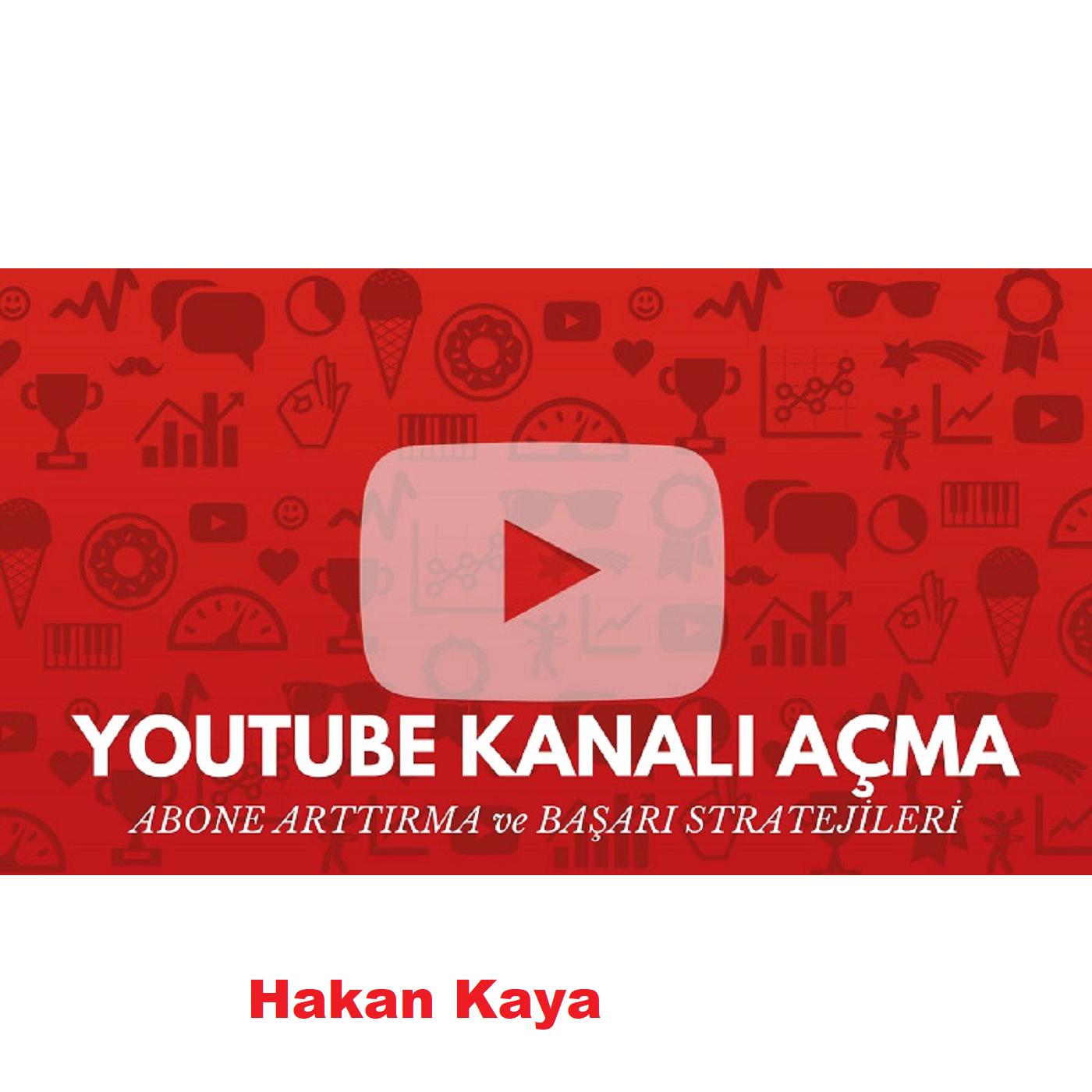 Youtube akanalı açmak, izlenme arttırma, daha fazla abone