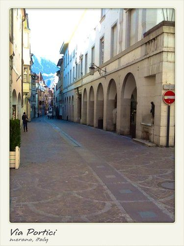 This is a great area of town for shopping, eating, or just strolling. Via Portici Merano, Italy