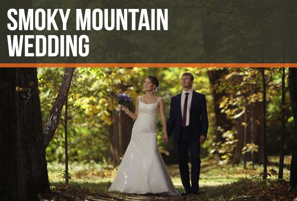 Hearthside Cabin Rentals Offers Pigeon Forge And Gatlinburg Wedding Services Including In Weddings Venues Special Packages For