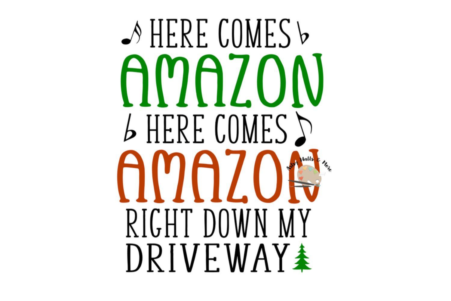 Here Comes Amazon Right Down My Driveway Svg File Funny Christmas