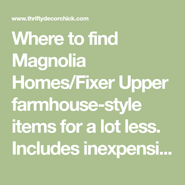 Where To Buy Magnolia Homes Farmhouse Style For Way Less
