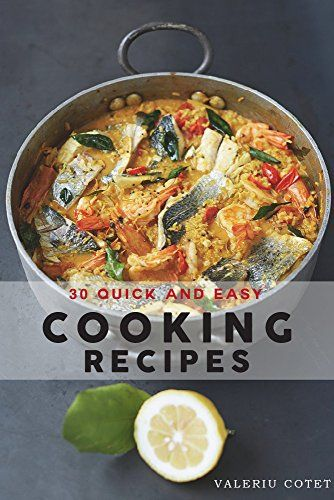 30 Quick and Easy Cooking Recipes: Free Cookbook With 215 Recipes by Valeriu Cotet http://www.amazon.com/dp/B019IL9ROG/ref=cm_sw_r_pi_dp_KiLEwb1JE7XD5
