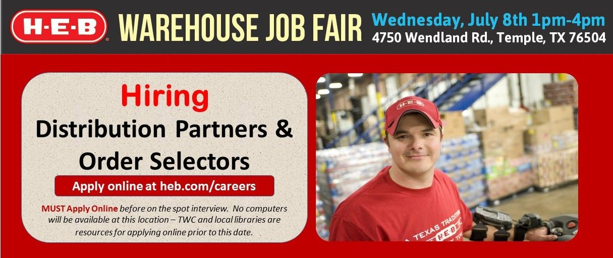 H E B Careers Fans Our Temple Warehouse Is Hosting A Job Fair Wednesday July 8th From 1 00pm To 4 00pm 4750 Wendlend Road Texas Jobs How To Apply Job Fair