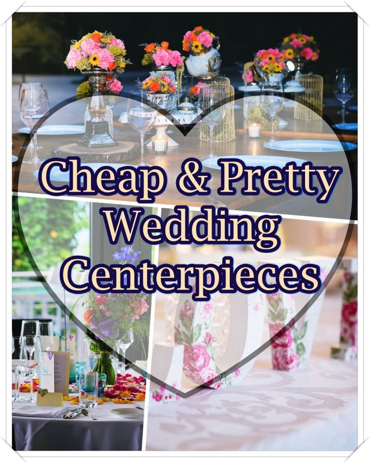 Cheap Wedding Centerpieces Ideas And Tips. When You Would