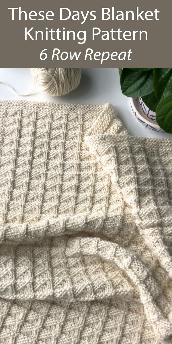 Knitting Pattern for These Days Baby Blanket 6 Row Repeat