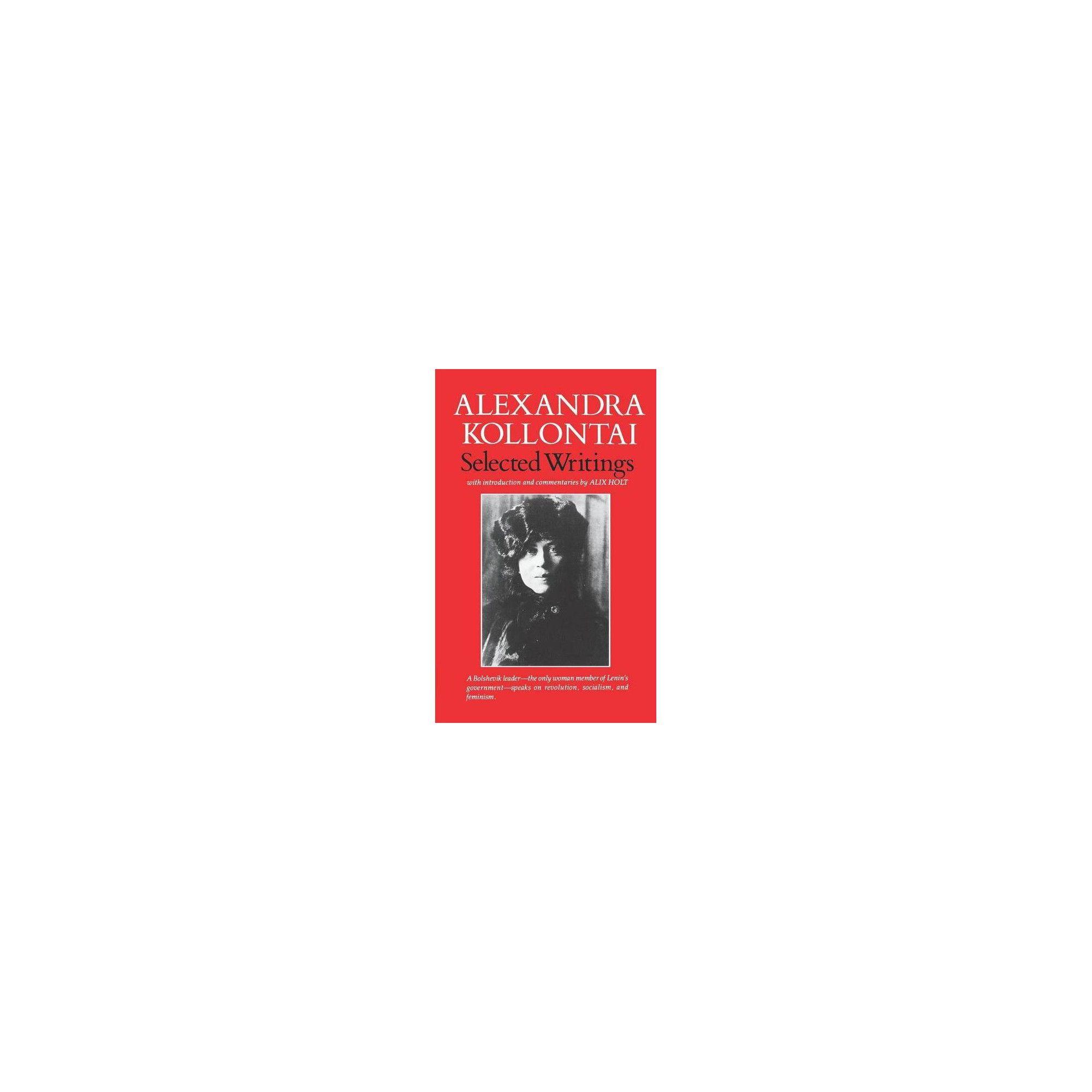 Selected Writings Of Alexandra Kollontai By Kollanta A