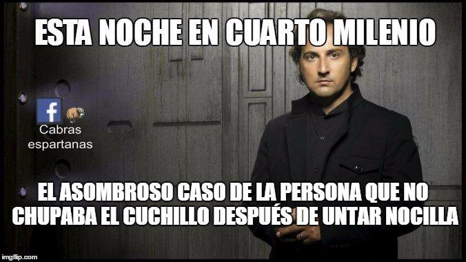 Hoy en Cuarto Milenio … | Cuarto Milenio humor | Funny memes, Funny ...
