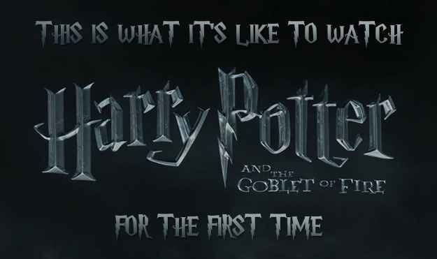 This Is What It S Like To Watch Harry Potter And The Goblet Of Fire For The First Time Goblet Of Fire Harry Potter Love Harry Potter Obsession