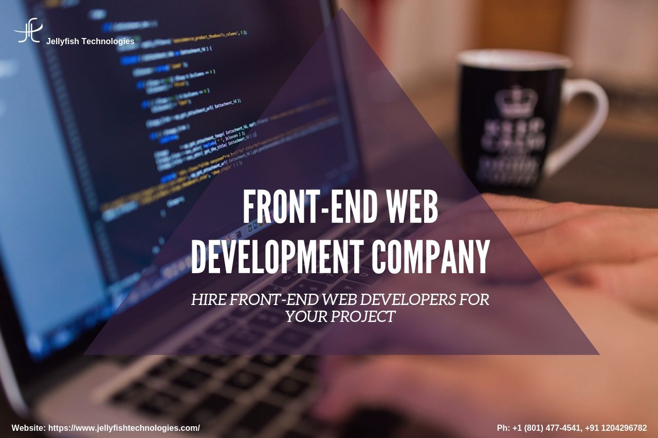 Hire Front End Web Developers For Your Project Web Development Company Web Development Development