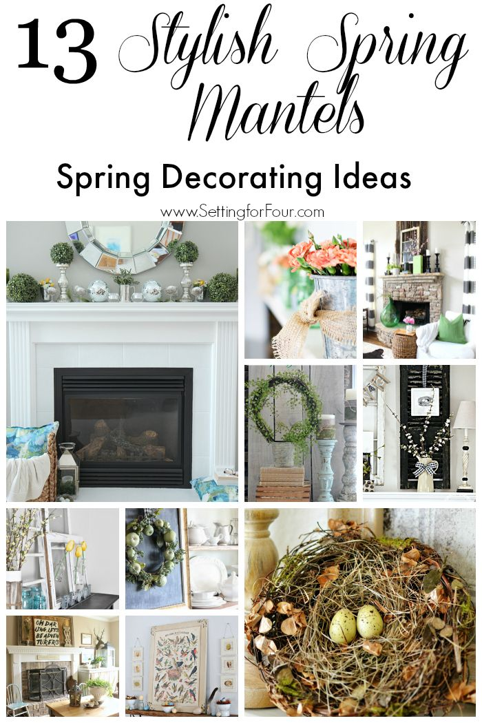13 Stylish Spring Mantel Decorating Ideas Blogger Home Projects We