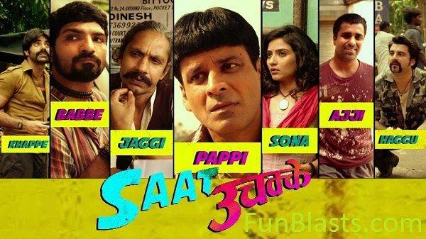 Saat Uchakkey 2016 Hindi Full Movie Online Free Download Dvdrip Mp4 Saat Uchakkey 2016 Mp4 Videos Saat Uchakkey Trailer Reaction Reveiw