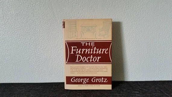 Furniture Repair Book George Grotz Vintage Wood Refinishing