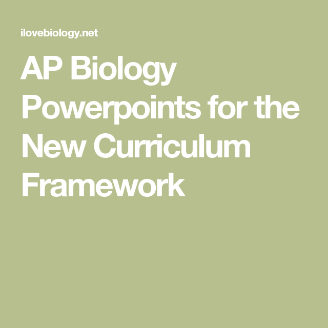 Ap Biology Powerpoints For The New Curriculum Framework Ap Biology Biology Teaching Biology
