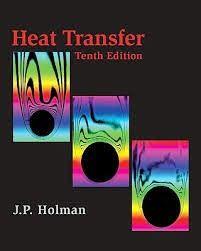 Solution Manual Heat Transfer By J P Holman 10th Heat Transfer Mechanical Engineering Textbook