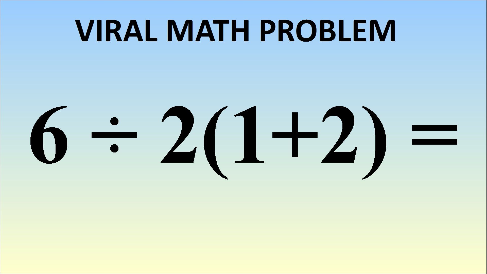 What is 6·2 1 2 = This problem went viral and generated millions