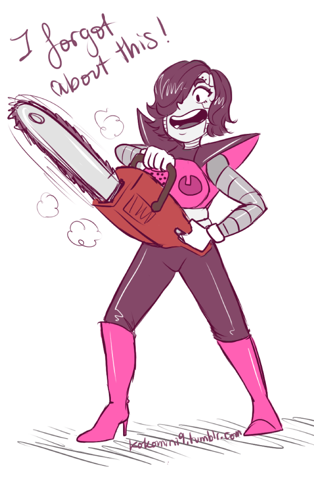 Mettaton. Gimme the chainsaw.