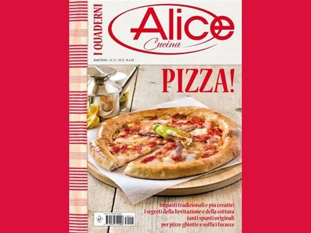 I quaderni di alice cucina pizza nel 2019 for Alice cucina ricette