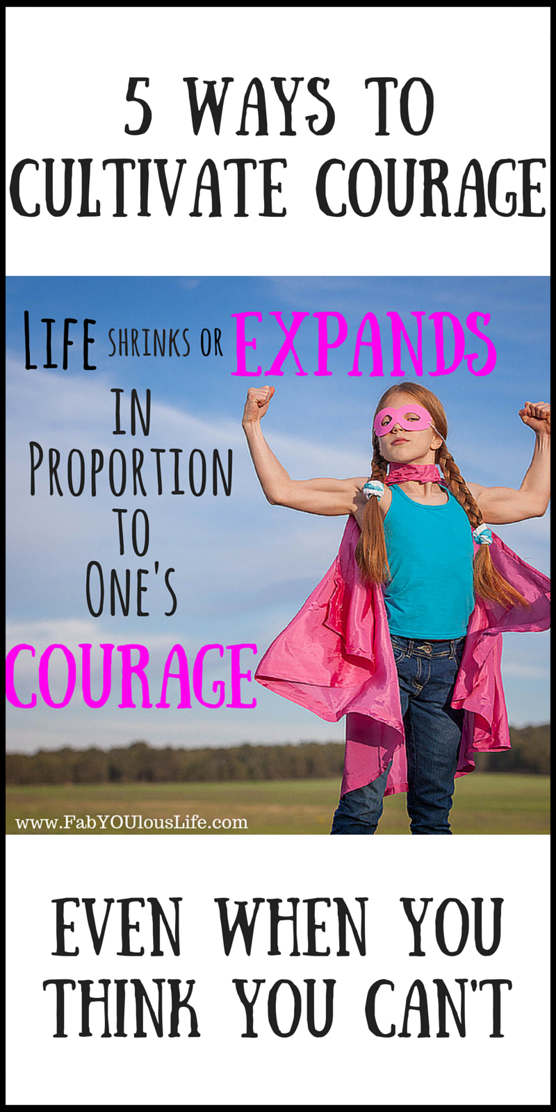 Fab Factor #9: Courage--5 Ways to Cultivate Courage...Even When You Think You Can't