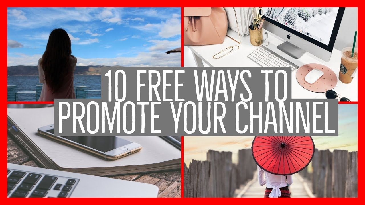 10 Free Ways To Promote Your Youtube Channel You Youtube Social Media Tips Channel