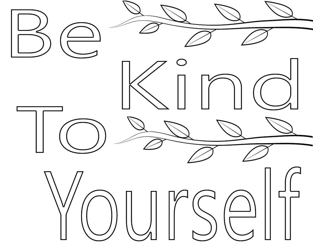 Be Kind To Yourself Coloring Page Quote Coloring Pages Coloring Pages Heart Coloring Pages