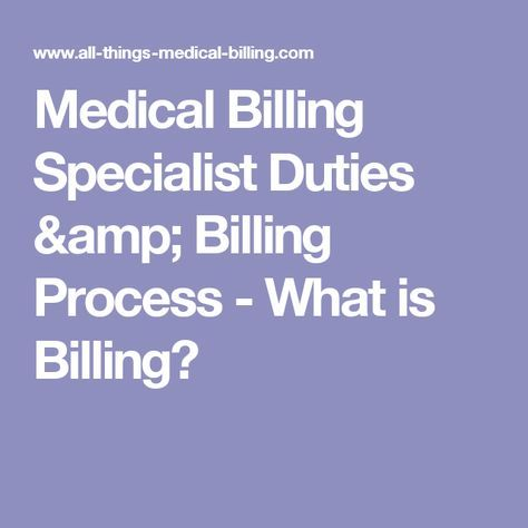 Medical Billing Specialist Duties Billing Process What Is