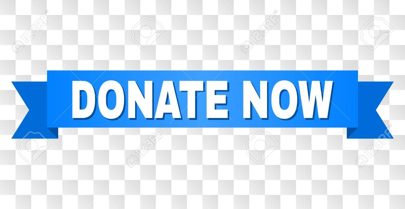 Donate Now Text On A Ribbon Designed With White Title And Blue Stripe Vector Banner With Donate Now Tag On A Transp Lettering Graphic Design Logo Retail Logo