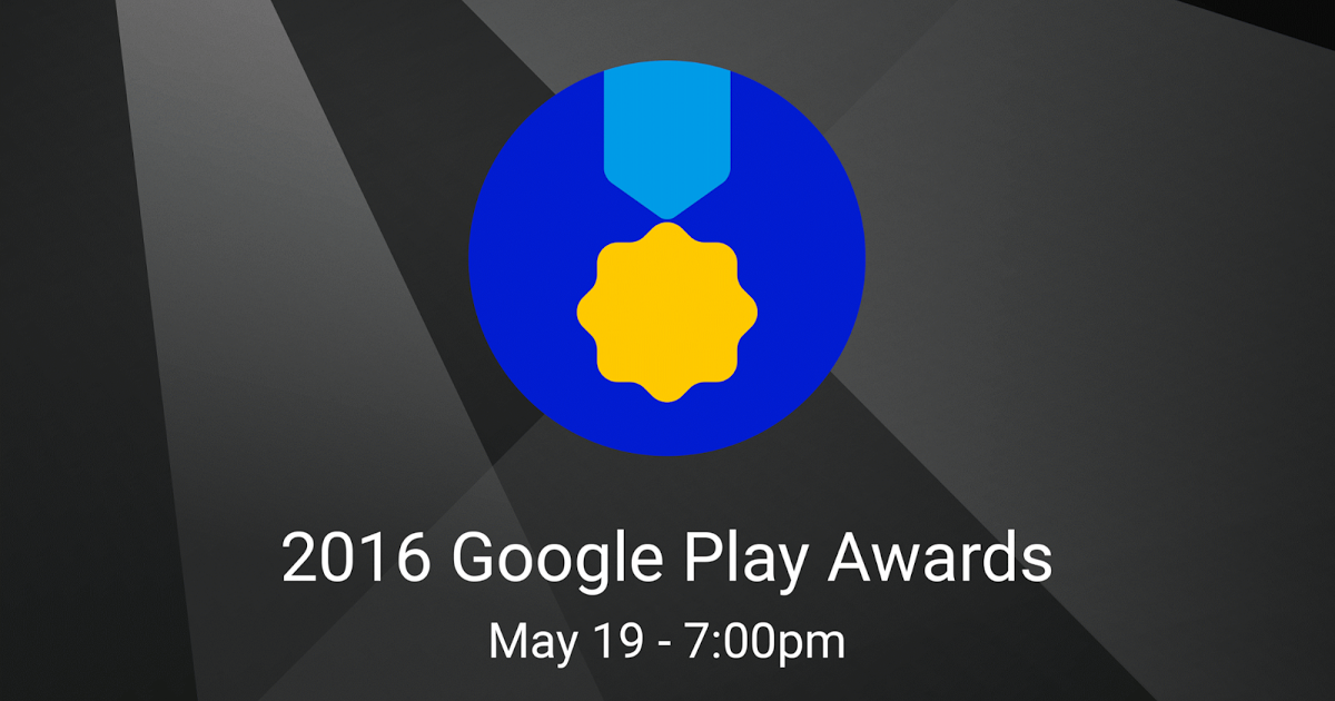 The Google Play Awards Coming To Google I O Android Developers