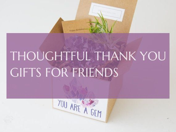 thoughtful thank you gifts for friends