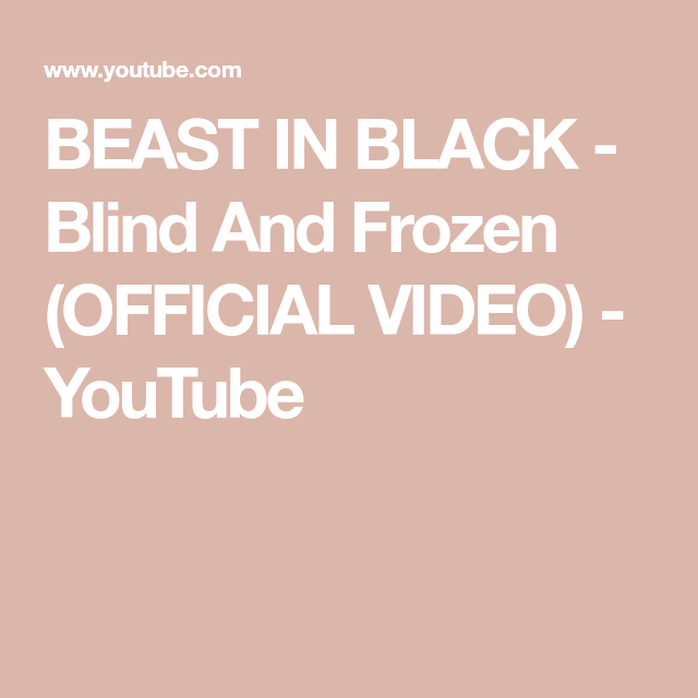 Beast In Black Blind And Frozen Official Video Youtube Black Blinds Frozen Beast