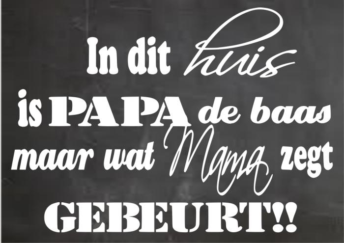 Citaten Voor Vaderdag : Tekstbord in dit huis is papa de baas maar wat mama zegt