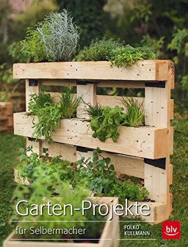 Garten Projekte Fur Selbermacher Gartendeko Gunstig Bestseller Top 10 Bestseller Top 10 De Garten Bestseller Krautergarten Palette Gartenprojekte Garten