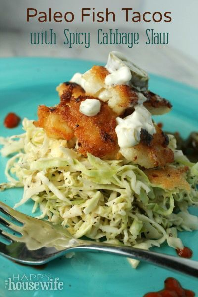 Paleo Fish Tacos with Spicy Cabbage Slaw at The Happy Housewife