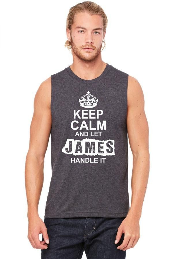 keep calm and let james handle it 1 Muscle Tank