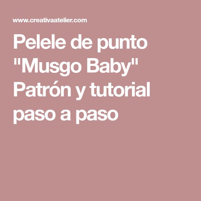 """Pelele de punto """"Musgo Baby"""" Patrón y tutorial paso a paso"""