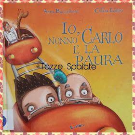 Io, nonno Carlo e la paura / A.Baccelliere & C.Gobbo