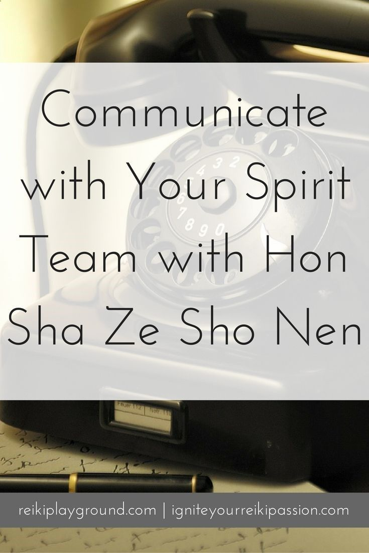 Communicate With Your Spirit Team With Hon Sha Ze Sho Nen Reiki Sy
