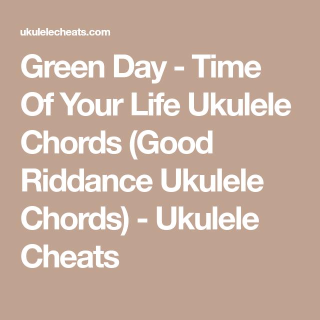 Green Day Time Of Your Life Ukulele Chords Good Riddance Ukulele