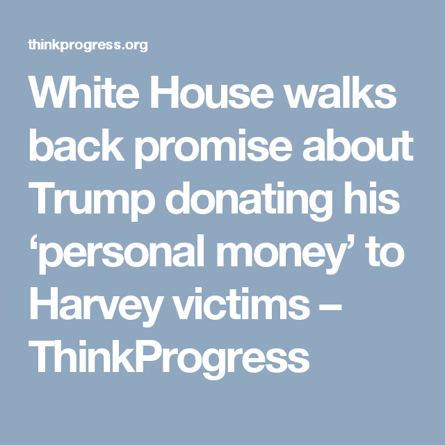 How Much Money Did Donald Trump Donate To Hurricane Harvey