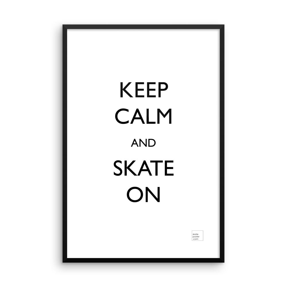 KEEP CALM AND SKATE ON, POSTER