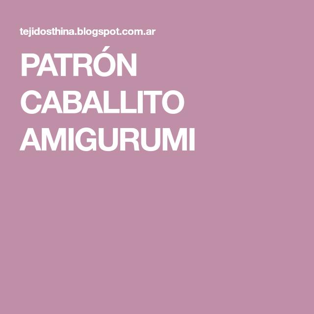PATRÓN CABALLITO AMIGURUMI