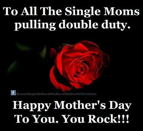 You Single Mothers Are Awesome Happy Mothers Day!