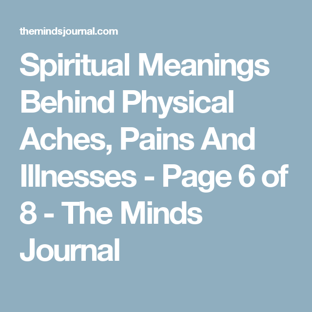 Spiritual Meanings Behind Physical Aches, Pains And Illnesses