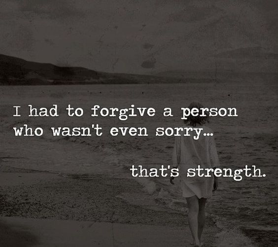 I Had To Forgive A Person Who Wasn T Even Sorry That S Strength Quote Quoteoftheday Wisdom Inspiration Forgiveness Life Quotes Words Inspirational Quotes