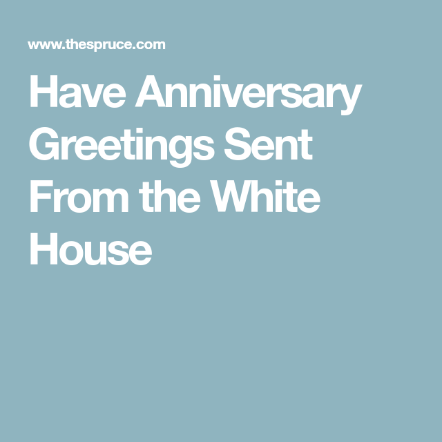How can you get marriage or anniversary congrats from the white how can you get marriage or anniversary congrats from the white house wedding pinterest anniversary greetings white houses and anniversaries m4hsunfo